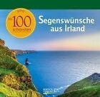 Die 100 schönsten Segenswünsche aus Irland (2016, Gebundene Ausgabe)