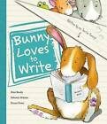 Bunny Loves to Write by Parragon, Peter Bently (Hardback, 2013)