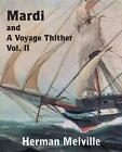Mardi and a Voyage Thither, Vol. II by Herman Melville (Paperback / softback, 2014)