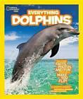 National Geographic Kids Everything Dolphins by Professor of History Elizabeth Carney (Hardback)