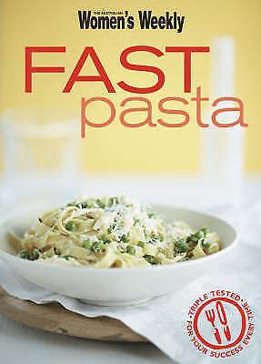 The Australian Women's Weekly FAST PASTA Cookbook