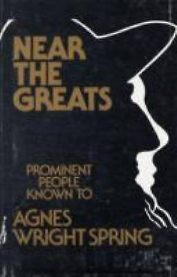 Near the Greats, Hardcover by Wright Spring, Agnes, Like New Used, Free shipp...