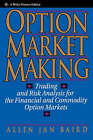 Option Market Making: Trading and Risk Analysis for the Financial and Commodity Option Markets by Allen Jan Baird (Hardback, 1992)