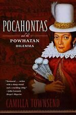 Pocahontas And The Powhatan Dilemma: The American Portraits Series: By Camill...