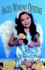 Angels Working Overtime by John R. Hall (Paperback, 2003)