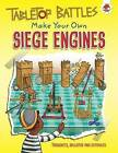 Tabletop Battles: Make Your Own Siege Engines by Rob Ives (Paperback, 2016)
