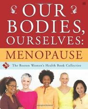 Our Bodies, Ourselves: Menopause by Judy Norsigian (2006, Paperback)