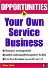 Opportunities in Your Own Service Business by Robert McKay (Paperback, 2007)