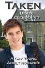 Taken: A Gay Young Adult Romance by Derek Clendening (Paperback / softback, 2014)