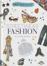 Streetwear Fashion (What's Your Style?)-ExLibrary