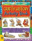 Crafty History Activity Book by Sue Weatherill, Steve Weatherill (Paperback, 2014)