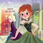 Anna's Act of Love / Elsa's Icy Magic by Disney (Hardback, 2013)