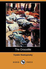 The Crocodile (Dodo Press) by Fyodor Dostoyevsky (Paperback / softback, 2008)