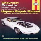 Haynes Repair Manual: Chevrolet Corvette, 1968-1982 : All V8 Models, 305, 327, 350, 427, 454 by John Haynes and Alan Ahlstrand (1999, Paperback)