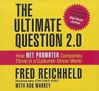 The Ultimate Question 2.0 (Revised and Expanded Edition): How Net Promoter Companies Thrive in a Customer-Driven World by Frederick F Reichheld, Fred Reichheld (CD-Audio, 2012)