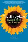 Simply Raw Living Foods Detox Manual by Natasha Kyssa (Paperback, 2009)