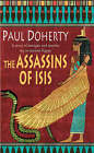 The Assassins of Isis by Paul Doherty (Paperback, 2005)