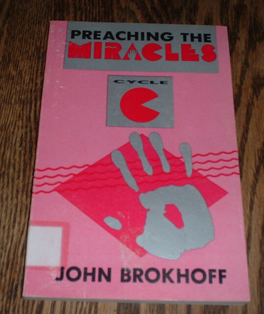 RePreaching the Miracles - Cycle C by John Brokhoff  (1991, paperback)