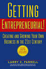 Getting Entrepreneurial!: Creating and Growing Your Own Business in the 21st Century by Larry C. Farrell (Paperback, 2003)
