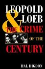 Leopold and Loeb: The Crime of the Century by Hal Higdon (Paperback, 1999)