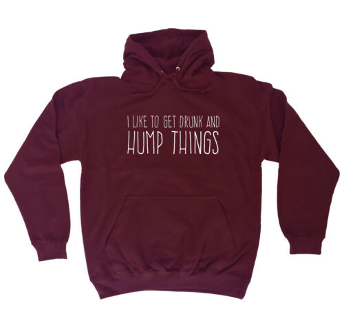 Like To Get Drunk And Hump Things HOODIE hoody Booze Drink birthday fashion gift
