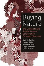 Buying Nature: The Limits of Land Acquisition as a Conservation Strategy, 1780-