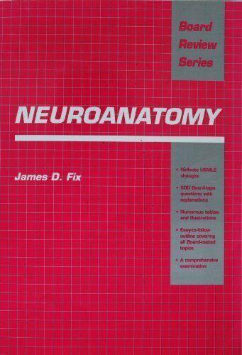 Neuroanatomy  Board Review Series