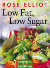 Low Fat, Low Sugar: Essential vegetarian collection by Rose Elliot (Paperback, 2000)
