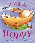 If You're Hoppy by April Pulley Sayre (Hardback, 2011)