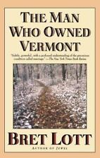 The Man Who Owned Vermont by Bret Lott (1999, Paperback)