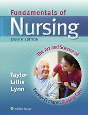 Fundamentals of Nursing : The Art and Science of Pearsn-Centered Care by Pamela Lynn, Carol Lillis and Carol Taylor (2014, Hardcover, Revised edition)