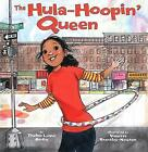 The Hula-hoopin' Queen by Thelma Lynne Godin (Hardback, 2014)