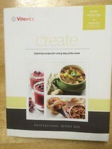Vitamix Creer Recettes Livre De Cuisine Professionnel Serie 300 Ebay
