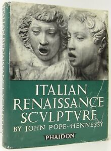 Details about JOHN POPE-HENNESSY Italian Renaissance Sculpture Art Phaidon  New York 1958