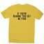 Funny food t shirts womens mens slogan tee novelty humour If you/'re reading this