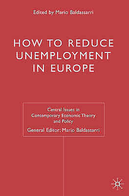 How to Reduce Unemployment in Europe (Central Issues in Contemporary Economic Th