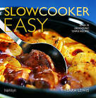 Slowcooker Easy: Over 70 Deliciously Simple Recipes by Sara Lewis (Hardback, 2006)