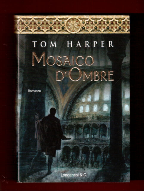 Mosaico d'Ombre - Tom Harper - Longanesi 1^ edizione 2005