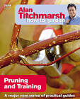 Alan Titchmarsh How to Garden: Pruning and Training by Alan Titchmarsh (Paperback, 2009)