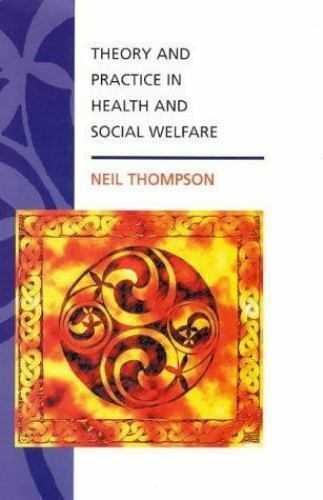 """""""Theory and Practice in Health and Social Welfare by Thompson, Neil """""""