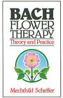 Bach Flower Therapy: Theory and Practice by Mechthild Scheffer (Paperback, 1986)