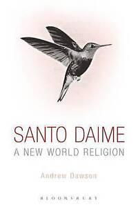 Santo Daime: A New World Religion by Andrew Dawson (Paperback, 2013)