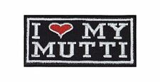 I Love my Mutti Aufnäher Heavy Biker Rocker Patch Motorrad Kutte Badge Stick