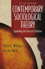 Contemporary Sociological Theory: Expanding the Classical Tradition, Good Condit
