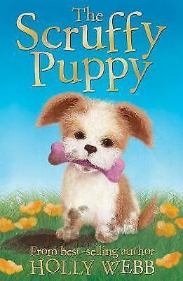 The Scruffy Puppy (Holly Webb Animal Stories) by Webb, Holly, Good Used Book (Pa