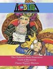The Children's Book Illustrators Guild of Minnesota Presents Classic Nursery Rhymes Volume 2 by Mother Goose (Paperback / softback, 2014)