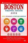 Boston Travel Guide 2016: Shops, Restaurants, Attractions, Entertainment and Nightlife in Boston, Massachusetts (City Travel Guide 2016) by Deborah B Lyon (Paperback / softback, 2015)
