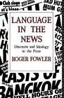 Language in the News: Discourse and Ideology in the Press by Roger Fowler (Paperback, 1991)