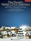 Have Yourself a Merry Little Christmas: And Other Holiday Favorites by Hal Leonard Publishing Corporation (Paperback / softback, 2013)
