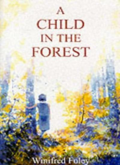 A Child in the Forest,Winifred Foley- 9780946252497